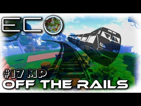 Eco Global Survival   Off The Rails   EP17   Let's Play Eco Gameplay (S1)