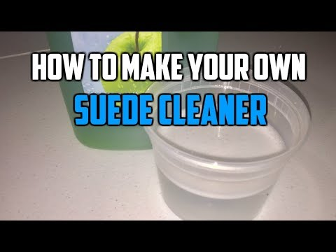 HOW TO MAKE SUEDE CLEANER