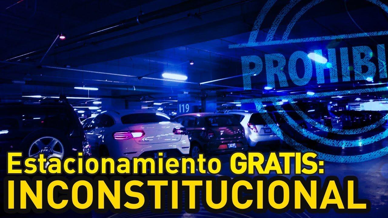 Estacionamiento gratis: INCONSTITUCIONAL