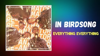Download Everything Everything - In Birdsong (Lyrics)