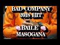 BAILE MASOGANA hit_ BAD COMPANY Ft. MACLIZO