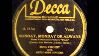Bing Crosby. Sunday, Monday Or Always (Decca 18561, 1943)