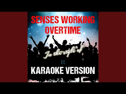Senses Working Overtime (In the Style of Xtc) (Karaoke Version)