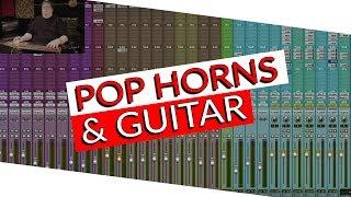 Mixing Pop Horns & Electric Guitar With Bob Horn - Warren Huart: Produce Like A Pro