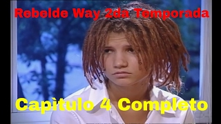 Rebelde Way II - Capítulo 4 Completo