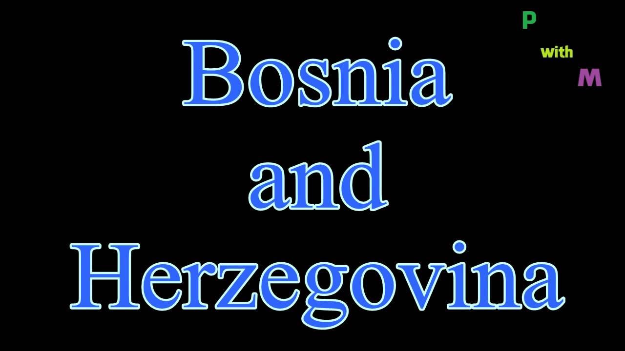 How To Pronounce Bosnia And Herzegovina