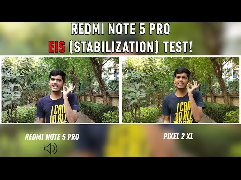 Redmi Note 5 Pro EIS video test with Pixel 2 XL! Surprising performance 🔥🔥🔥