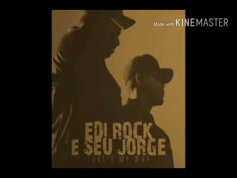 Edi Rock ft Seu Jorge - Thats My Way (lyrics inglish)