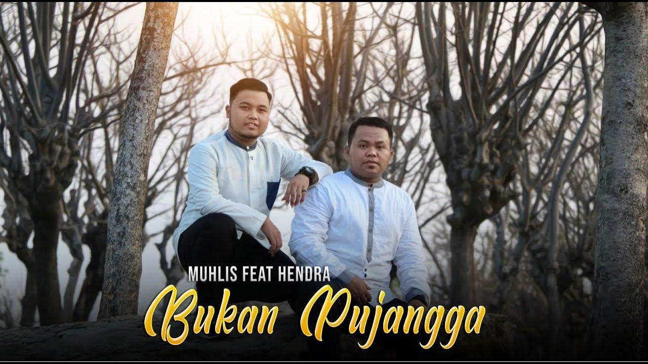 Terbaru Lirik Bukan Pujangga Hendra Feat Muhlis Syubbanul Muslimin
