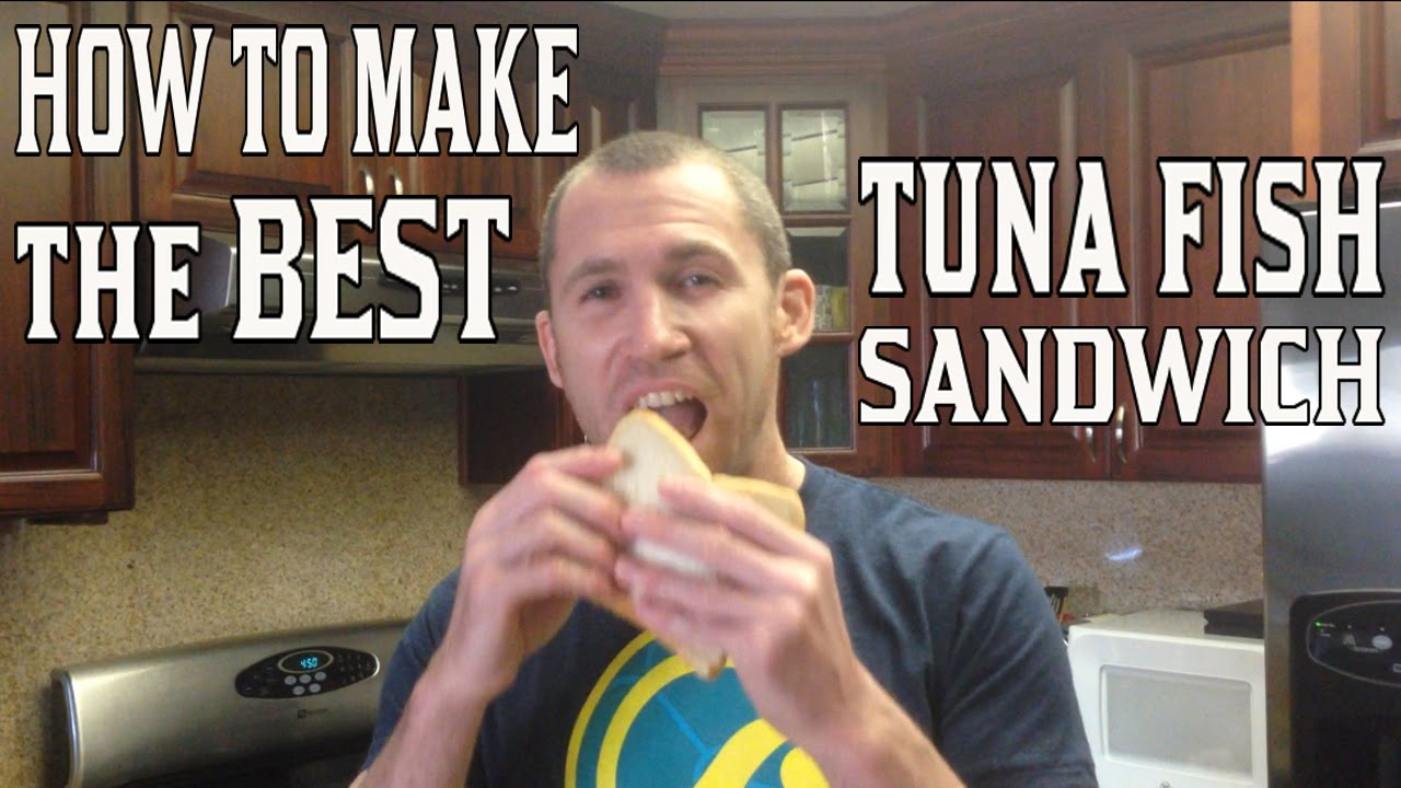 How to make the best tuna fish sandwich youtube for How to make a tuna fish sandwich