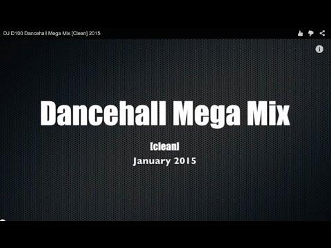DJ D100 Dancehall Mega Mix [Clean] 2015