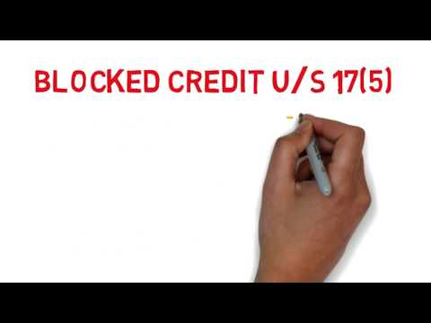 Block Credit U/s 17(5) GST ACT