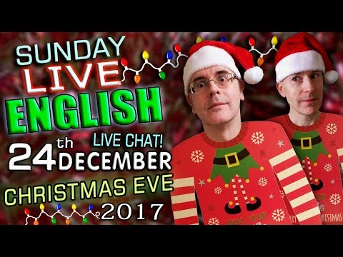 LIVE English Lesson - 24th December 2017 - IT'S CHRISTMAS EVE - Grammar - New Words - Idioms