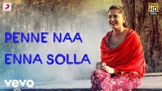 Gambar cover Irandaam Ulagam - Penne Naa Enna Solla Full Song Audio | Arya, Anushka