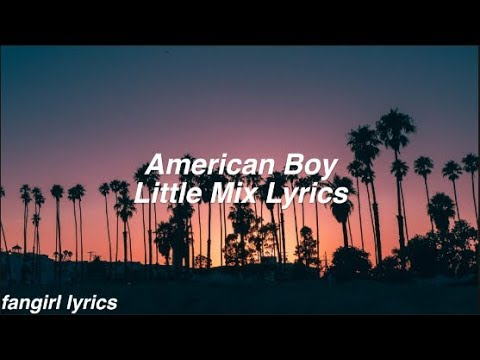 American Boy || Little Mix Lyrics