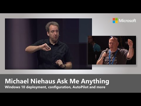 Windows 10 Deployment and Management: Ask Me Anything with Michael Niehaus