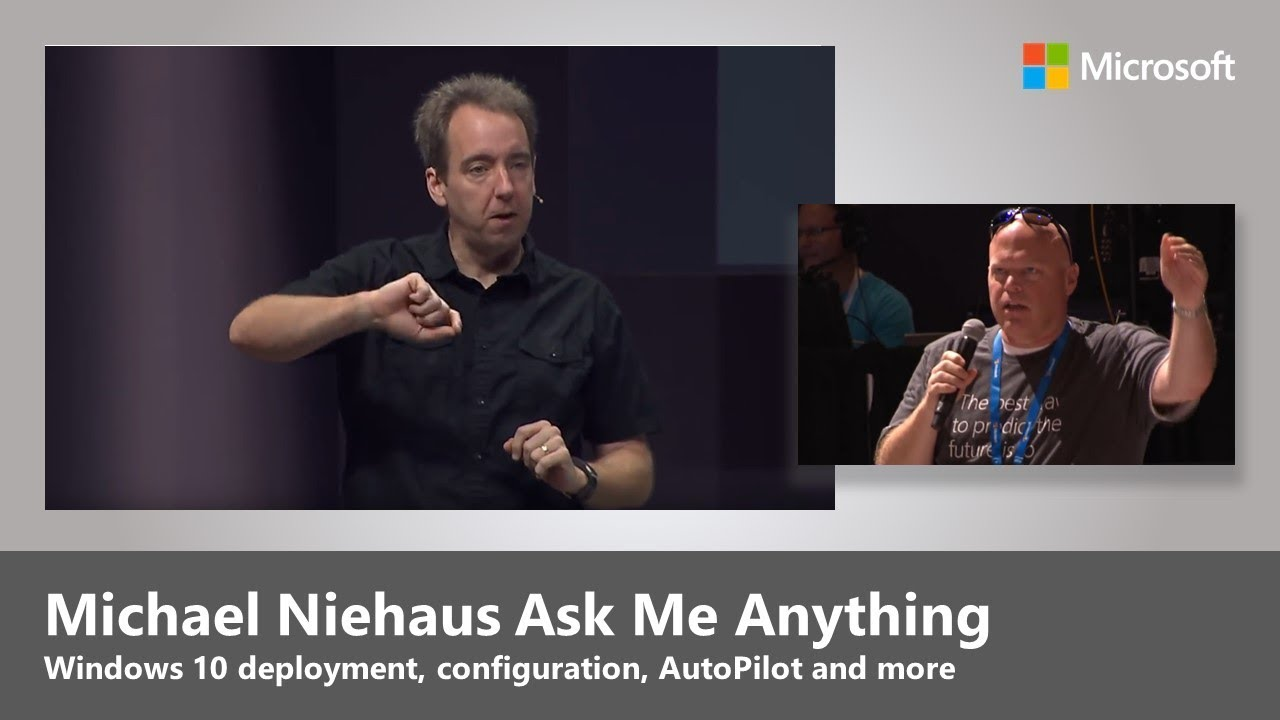 windows 10 deployment and management ask me anything with michael niehaus youtube. Black Bedroom Furniture Sets. Home Design Ideas