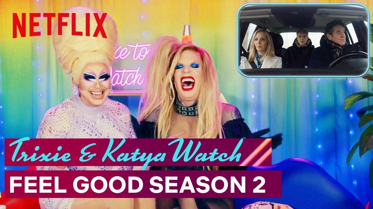 Drag Queens Trixie Mattel & Katya React to Feel Good Season 2 | I Like to Watch | Netflix