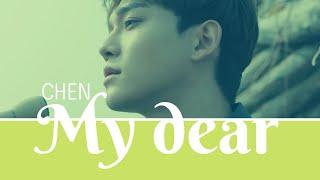 CHEN - My dear (그대에게) Lyrics [HAN / ROM / ENG]