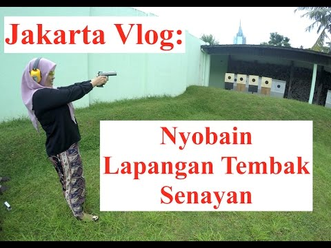 Jakarta Vlog: Latihan Menembak di Lapangan Tembak Senayan