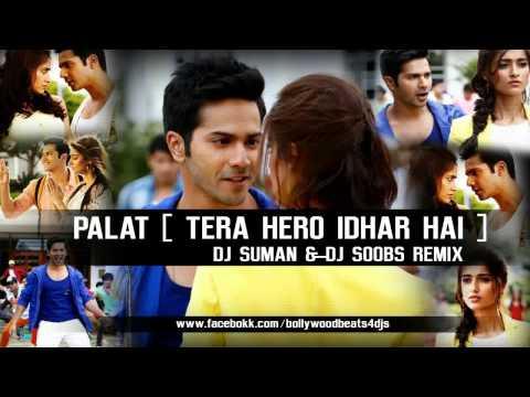 Palat - Tera Hero Idhar Hai   Dj Suman & Soobs Remix   Full Song