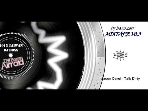 《DJ BOSS》Taiwan 2015 Mixtape VO.3 electro EDM 夜店專用party music
