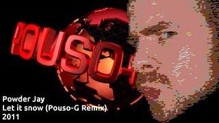 Powder Jay - Let it snow (Pouso-G Remix)