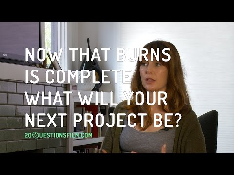 Now That BURNS Is Complete What Will Your Next Project Be?
