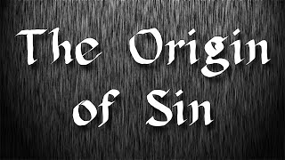 The Origin of Sin! 21 June 20