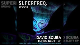 SFD012: David Scuba - Turbo Slutt (Joint Custody Remix) [Superfreq]