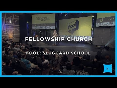 Fool: Part 3 - Sluggard School | Ed Young