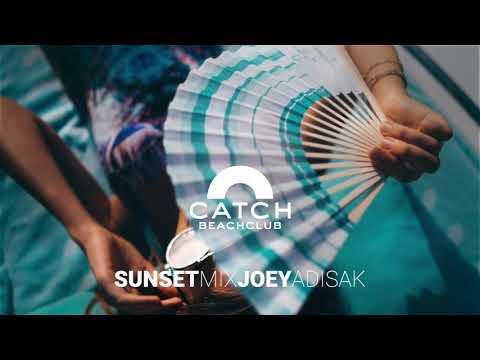 Catch Beach Club Phuket | SUNSET MIX | JOEY ADISAK | AUGUST 2019