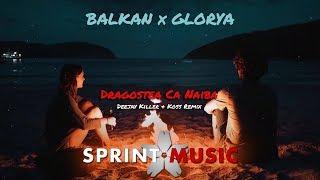 Descarca Balkan x Glorya - Dragostea Ca Naiba (Deejay Killer & Koss Remix)