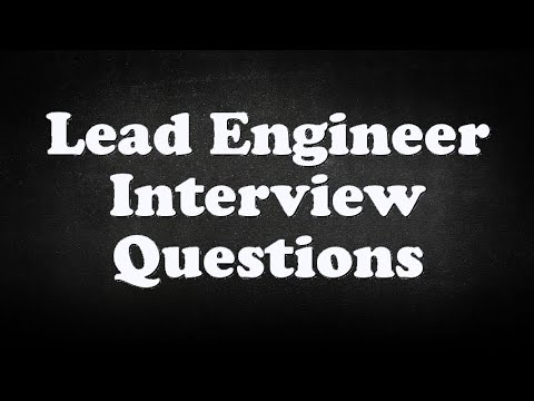Lead Engineer Interview Questions