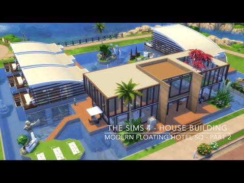 The Sims 4 - House Building - Modern Floating Hotel SQ - Part 2