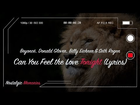 Beyoncé, Donald Glover, Billy Eichner & Seth Rogen - Can You Feel The Love Tonight (Lyrics)