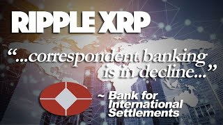 "Ripple XRP: The BIS: ""Correspondent Banking Is In Decline"". Luckily The World's Been Testing Ripple"