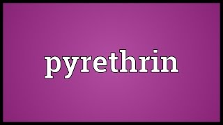 Pyrethrin Meaning