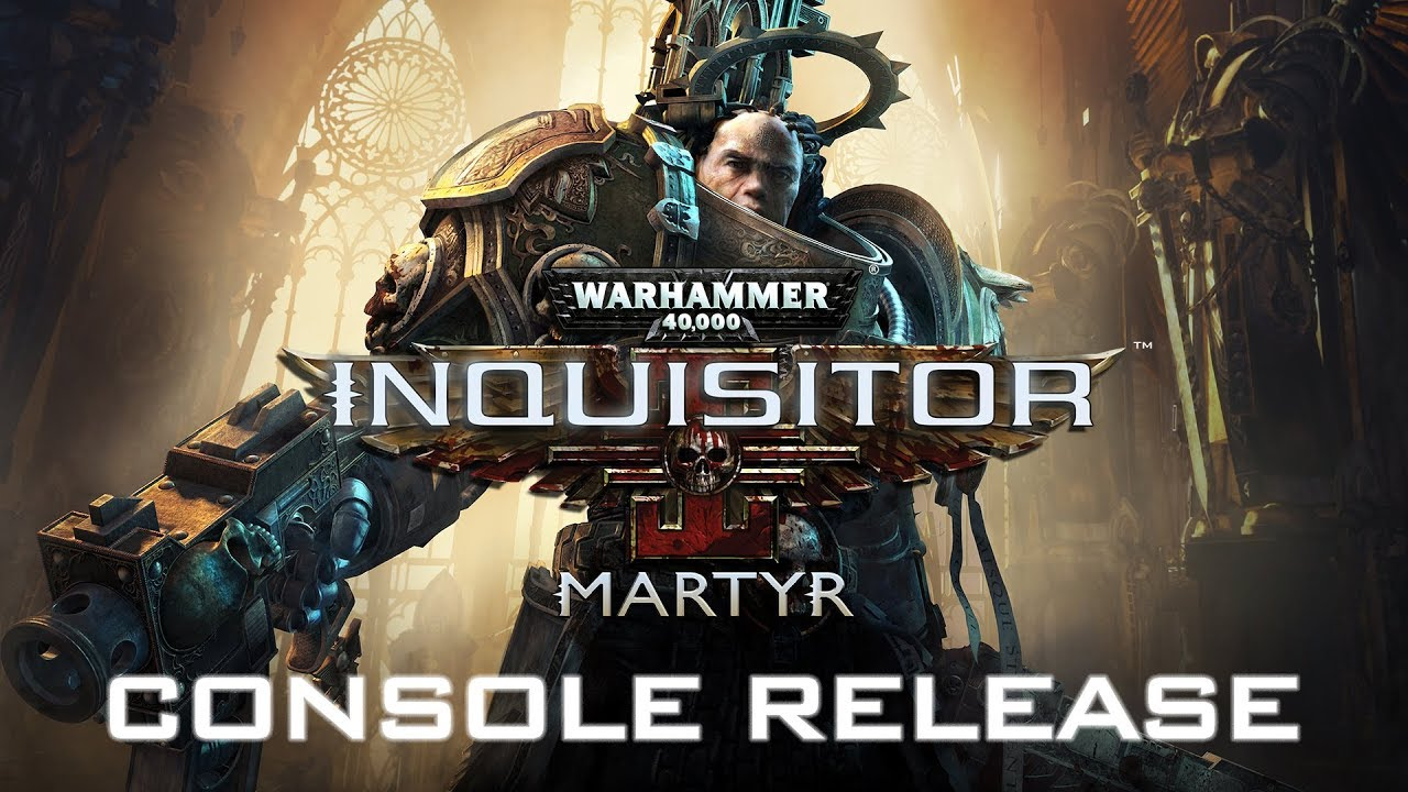 Warhammer 40,000: Inquisitor - Martyr | Console Release Trailer