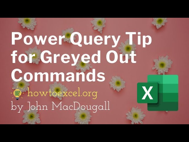 Power Query Tip for Greyed Out Actions
