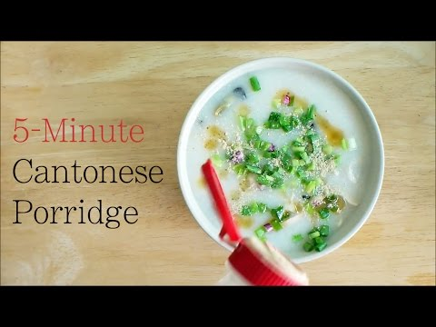 5-Minute Cantonese Porridge [in English]