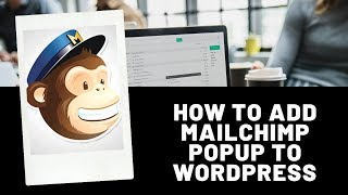 How To Add A MailChimp Popup To WordPress