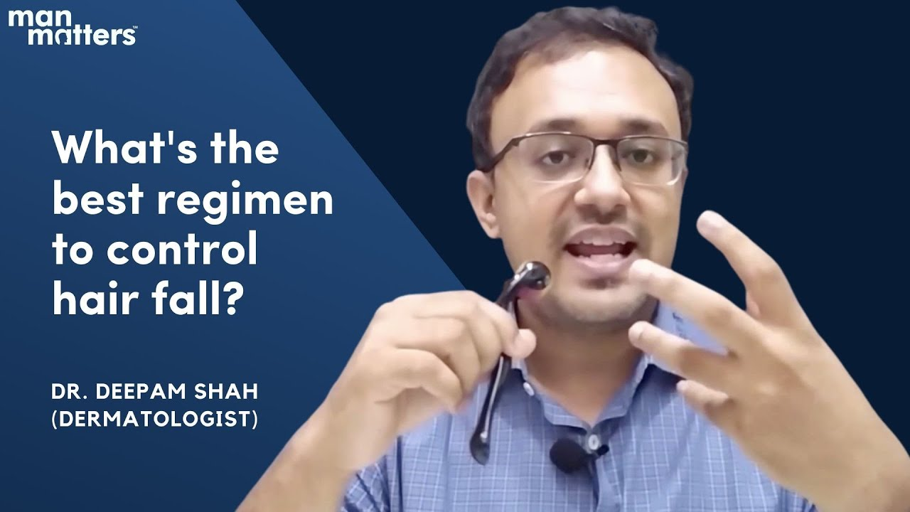 What's the best regimen to control hair fall? | Dr. Deepam Shah | #regiMENmatters | Man Matters