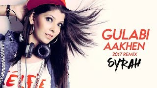 Gulabi Aankhen (2017 Remix) - DJ Syrah