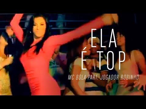 MC Bola - Ela é Top part. Jogador Robinho ( Clipe Oficial - HD ) 2012