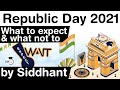 Republic Day 2021 - Why this year's celebration will be very different from past celebrations? #UPSC