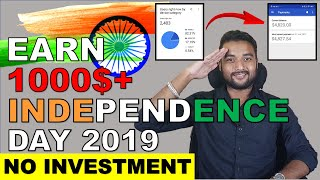 EARN 1000$+ ON 15 AUGUST 2019 (INDEPENDENCE DAY) FROM BLOGGER WISHING SCRIPT | How to make it viral?