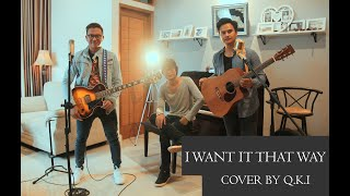 I Want It That Way - Backstreet Boys ( Cover by Q.K.I )