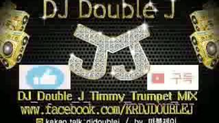 2017년 06월 DJ Double J Timmy Trumpet MIX 구독 & 추천 - 최신클럽노래음악 연속듣기 다시듣기 remix club edm music 구독 & 추천