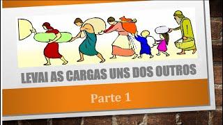 LEVAI AS CARGAS UNS DOS OUTROS - Gálatas6.2 - ED 03/10/2021